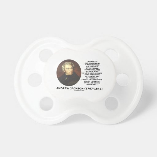 Andrew Jackson Government People Will Defending Baby Pacifier