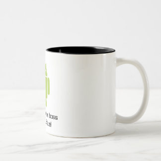 Android Mug You re Not the Boss of me Steve