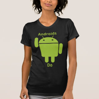 Androids Do Dark T-Shirt