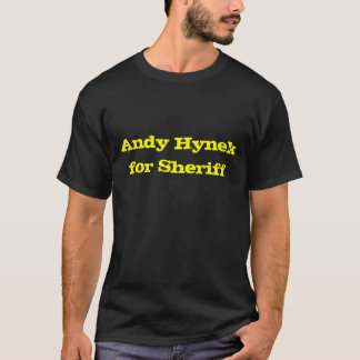 Andy Hynek for Sheriff T-Shirt