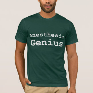 Anesthesia Genius Gifts T-Shirt