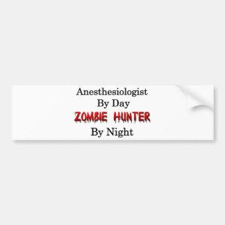 Anesthesiologist/Zombie Hunter Bumper Sticker