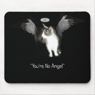 Angel Kitten - You're No Angel Mouse Mat