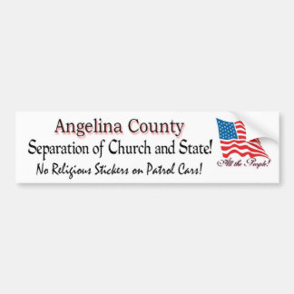 Angelina County - no stickers with flag Bumper Sticker