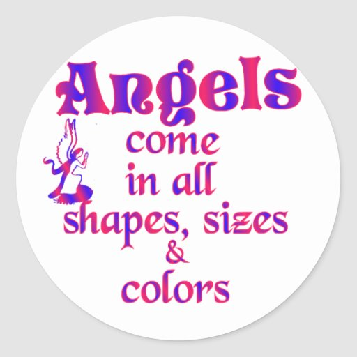 Angels Come In All Shapes, Sizes & Colors Sticker