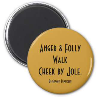 anger and folly 6 cm round magnet
