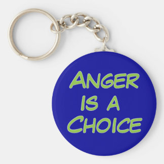 Anger Is A Choice Basic Round Button Key Ring