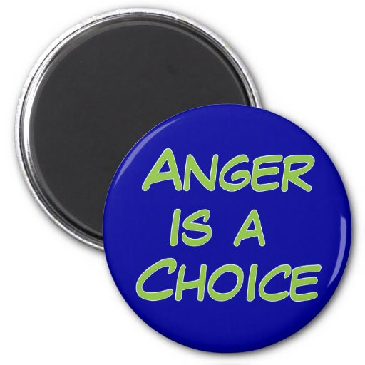 Anger Is A Choice Fridge Magnets