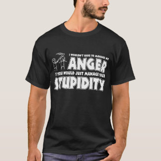 Anger vs. Stupidity T-Shirt