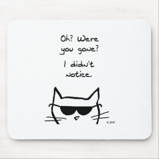 Angry Cat Pouts When You're Gone Mouse Mat