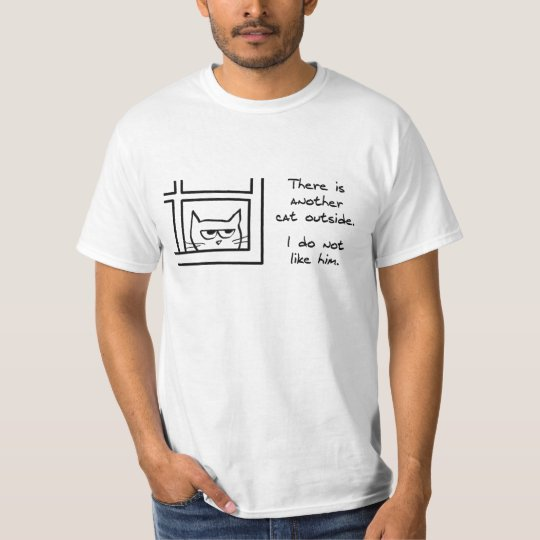 Angry Cat Sees Another Cat T-Shirt
