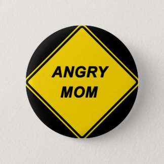 """Angry Mom"" design 6 Cm Round Badge"