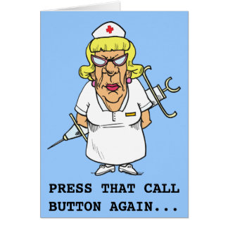 Angry nurse tired of patient pressing call button greeting card