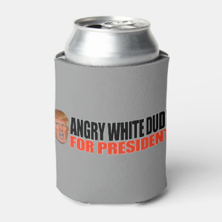 ANGRY WHITE DUDE FOR PRESIDENT -.png Can Cooler