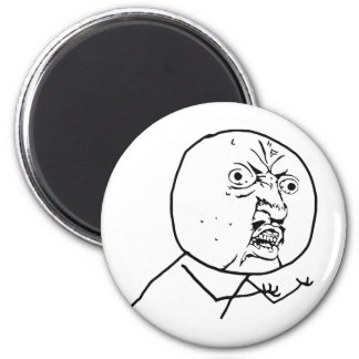 Angry Y U No face 6 Cm Round Magnet