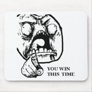Angry You Win This Time Face Mouse Mat