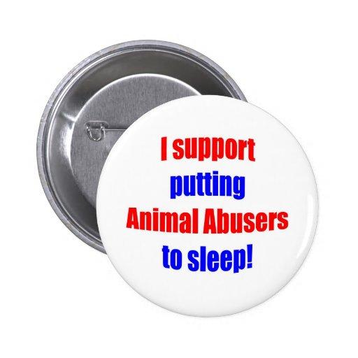 Animal Abusers Put To Sleep Pinback Button