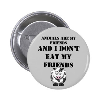 Animals Are my friends 6 Cm Round Badge