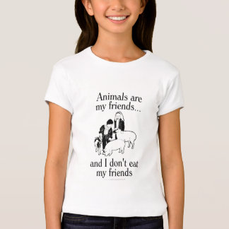 Animals are my friends..and I don't eat my friends T Shirts
