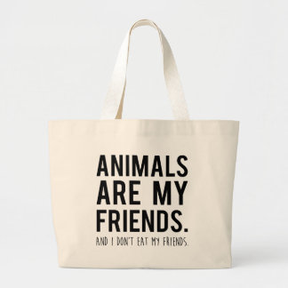 animals are my friends. and i don't eat my friends jumbo tote bag