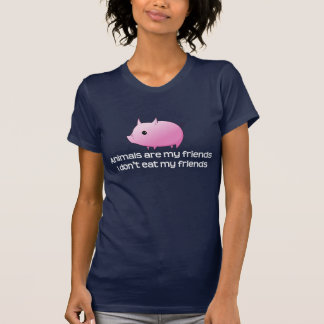 Animals are my friends I don t eat my friends T-shirt
