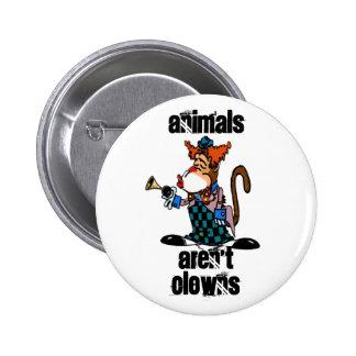 Animals aren t Clowns Button