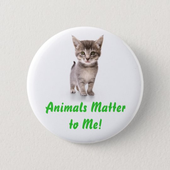 Animals Matter to Me! Button