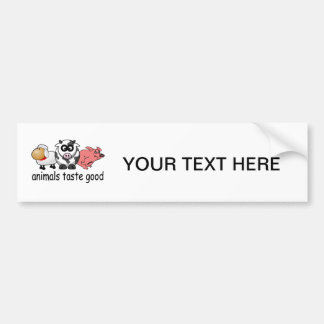 Animals Taste Good - Funny Meat Eaters Design Bumper Sticker