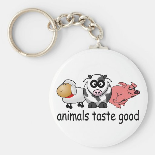 Animals Taste Good - Funny Meat Eaters Design Key Chains