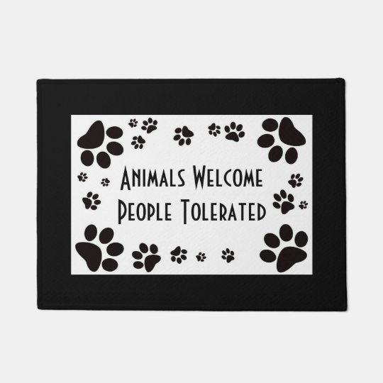 Animals Welcome, People Tolerated Door Mat