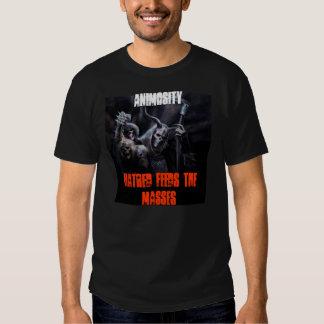 Animosity Hatred Feeds The Masses t shirt