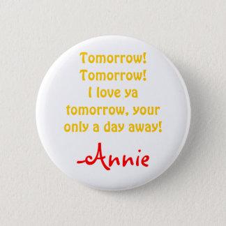 Annie's Tomorrow 6 Cm Round Badge