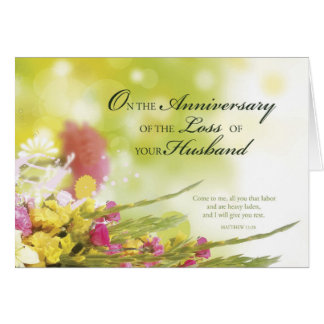 Anniversary of Loss of Husband, Death, Flowers Greeting Card