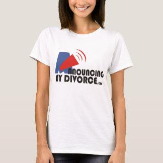 Announcing My Divorce Women's White T-Shirt