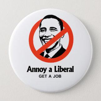 Annoy a Liberal - Get a job 10 Cm Round Badge