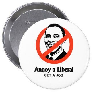 Annoy a Liberal - Get a job 10 Cm Round Badge