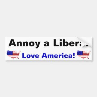 Annoy a Liberal - Love America! Bumper Sticker