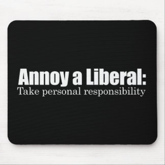 Annoy a Liberal - Take Responsibility Bumpersticke Mouse Mats