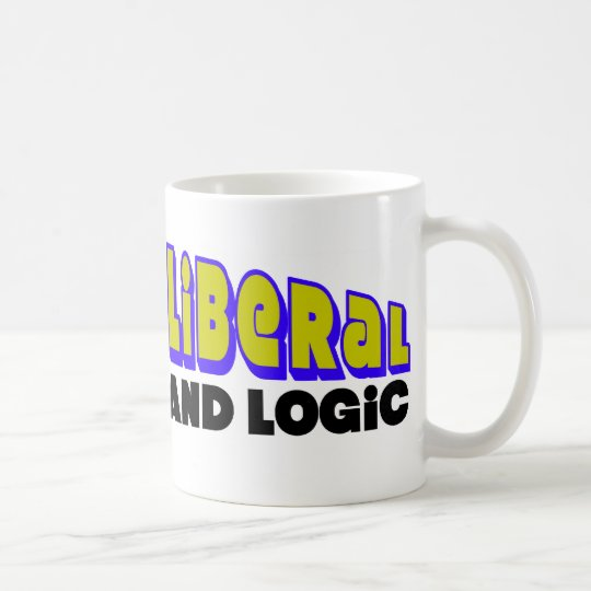 Annoy A Liberal: Use Facts & Logic! Coffee