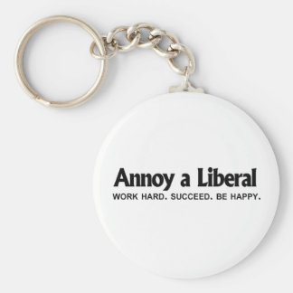Annoy a Liberal - Work hard. Succeed. Be Happy Key Ring