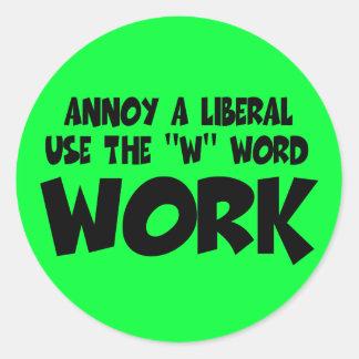 Annoy a liberal,work round sticker
