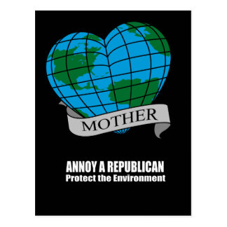 Annoy A Republican Save the Environment Postcard