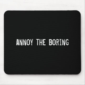 annoy the boring mouse mat