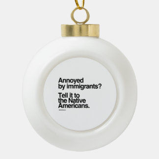 Annoyed by Immigrants Ceramic Ball Decoration