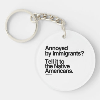 Annoyed by Immigrants Double-Sided Round Acrylic Key Ring
