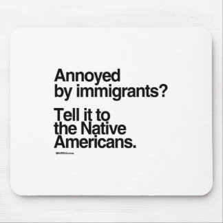 Annoyed by Immigrants Mouse Pad