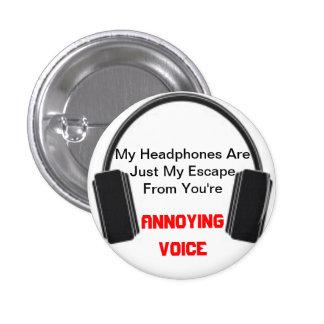 Annoying Voice Headphones 3 Cm Round Badge