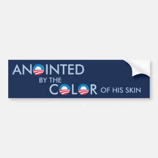 Anointed by the Color of his Skin Bumper Sticker