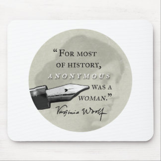 Anonymous Was a Woman ~ Virginia Woolf quote circl Mouse Mat