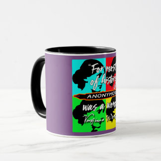 Anonymous Was a Woman ~ Virginia Woolf quote Mug